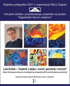 Luka Koščak – ''Umjetnik u ateljeu – svemir, geometrije i horizonti''