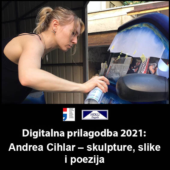 """3. Digitalna prilagodba 2021: Andrea Cihlar – skulpture, slike i poezija iz ciklusa """"Sinkroniciteti"""", """"Žongleri"""" i """"Umjetnost življenja"""", 2. 3. 2021. 3. Andrea Cihlar, 2. 3. 2021."""
