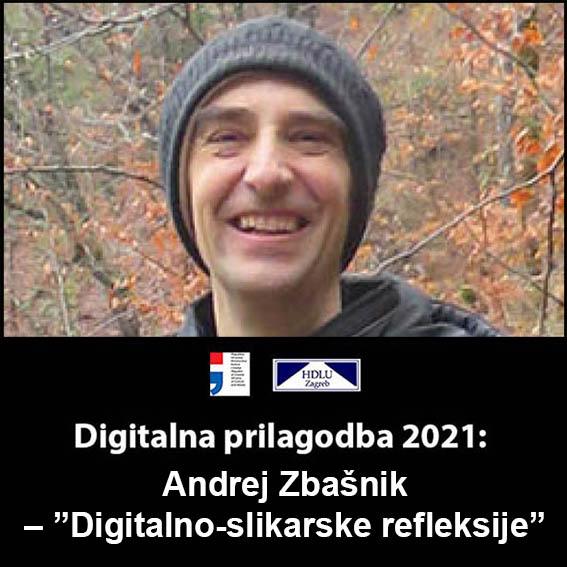 """4. Digitalna prilagodba 2021: Andrej Zbašnik – """"Digitalno-slikarske refleksije"""", 23. 3. 2021. 4. Andrej Zbašnik, 23. 3. 2021."""