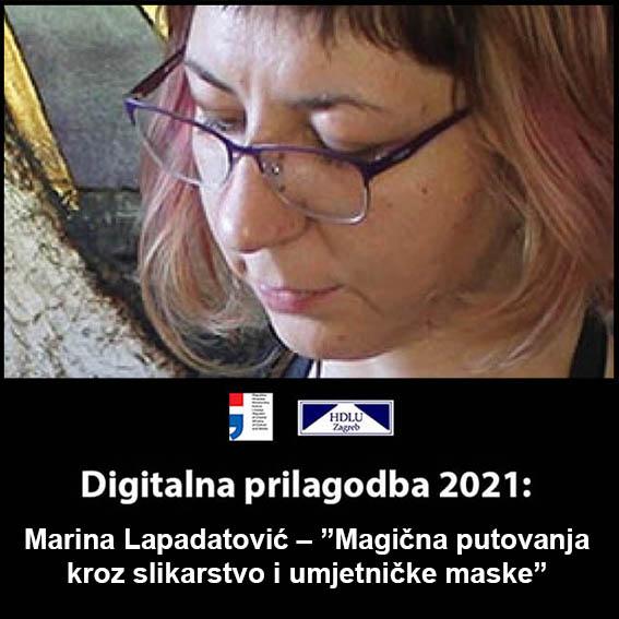 """6. Digitalna prilagodba 2021: Marina Lapadatović – """"Magična putovanja kroz slikarstvo i umjetničke maske"""", 7. 4. 2021. 6. Marina Lapadatović, 7. 4. 2021."""
