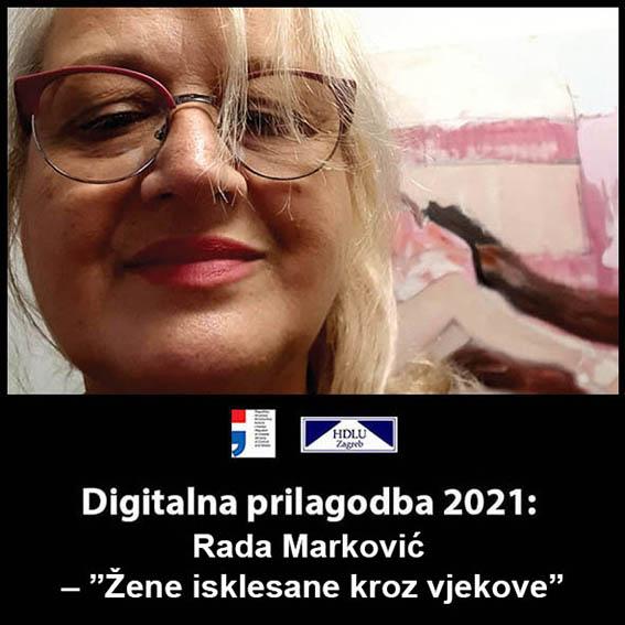 2. Digitalna prilagodba 2021: Rada Marković – Ciklus crteža i slika ''Žene isklesane kroz vjekove'', 8. 2. 2021. 2. Rada Marković, 8. 2. 2021.